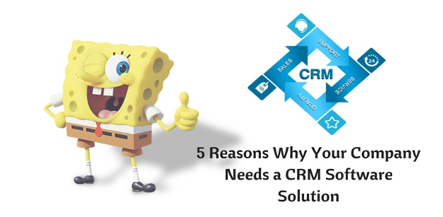 5 Reasons Why Your Company Needs a CRM Software Solution