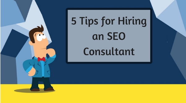 5 Tips for Hiring an SEO Consultant