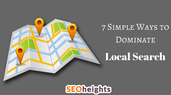 7 Simple Ways to Dominate Local Search