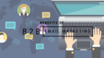 Best Benefit of B2B Email Marketing - One Should Avail