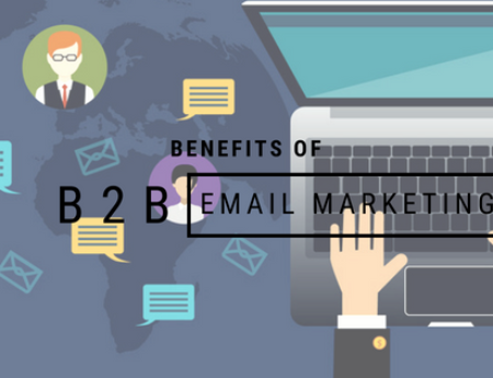 Best Benefit of B2B Email Marketing – One Should Avail!