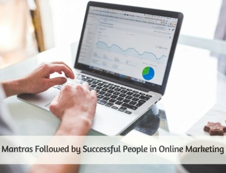 Mantras Followed by Successful People in Online Marketing