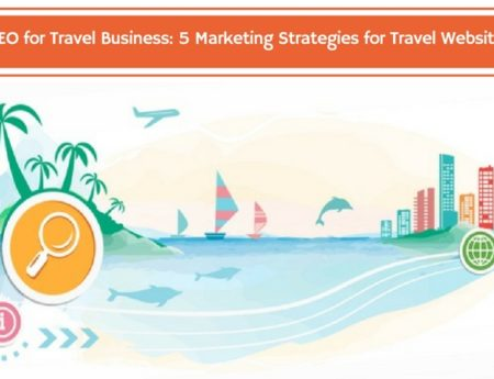 SEO for Travel Business: 5 Marketing Strategies for Travel Website