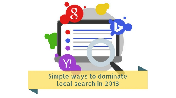 Simple ways to dominate local search in 2018