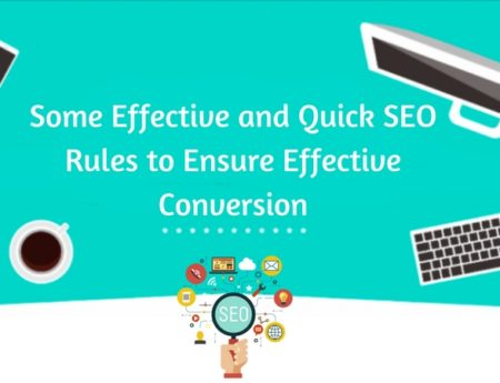 Some Effective and Quick SEO Rules to Ensure Effective Conversion