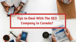 Tips to Deal With The SEO Company in Canada