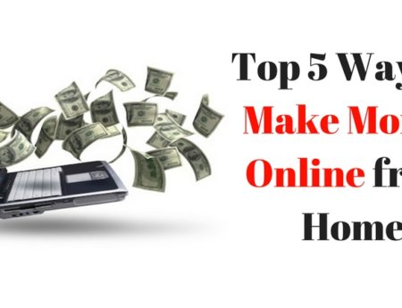 Top 5 Ways to Make Money Online from Home