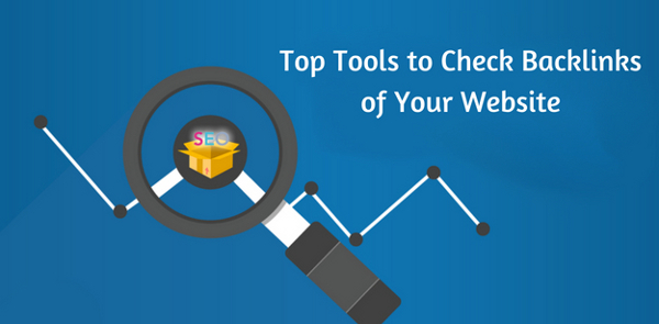 Top Tools to Check Backlinks of Your Website
